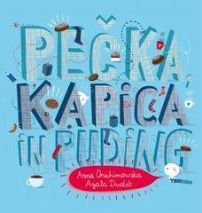 Anna Onichimowska, Agata Dudek: Pečka, kapica in puding
