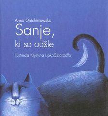 Anna Onichimowska: Sanje, ki so odšle