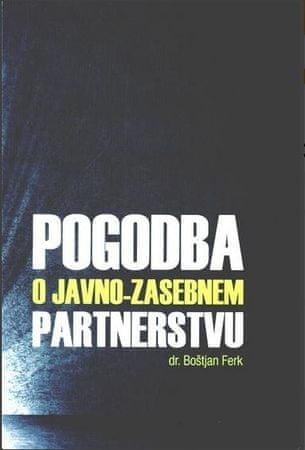 Dr. Boštjan Ferk: Pogodba o javno - zasebnem partnerstvu