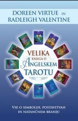 Doreen Virtue in Radleigh Valentine: Velika knjiga o angelskem tarotu