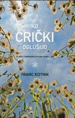Franc Kotnik: Ko črički oglušijo