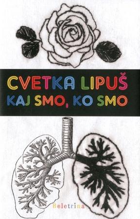 Cvetka Lipuš: Kaj smo, ko smo
