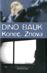 Dino Bauk: Konec. Znova.