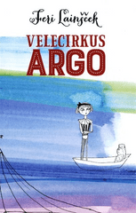 Feri Lainšček: Velecirkus Argo