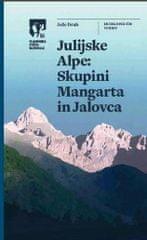 Jože Drab: Julijske Alpe - Skupini Mangarta in Jalovca
