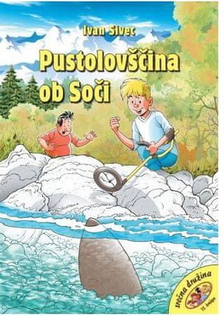 Ivan Sivec: Pustolovščina ob Soči