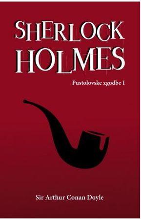 Sir Arthur Conan Doyle: Sherlock Holmes. Pustolovske zgodbe I