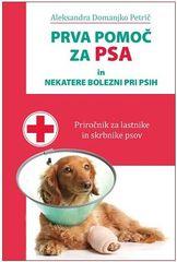 Aleksandra Domanjko Petrič: Prva pomoč za psa in nekatere bolezni pri psih