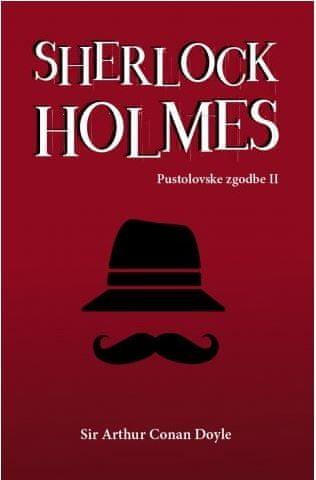 Sir Arthur Conan Doyle: Sherlock Holmes. Pustolovske zgodbe II.