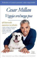 Cesar Milan: Vzgoja srečnega psa