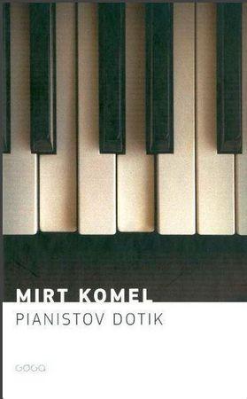 Mirt Komel: Pianistov dotik