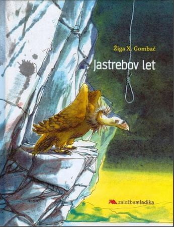 Žiga X. Gombač: Jastrebov let (3. izdaja)