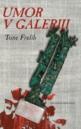 Tone Frelih: Umor v galeriji