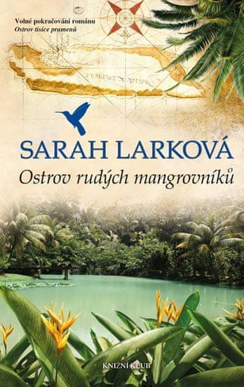 Larková Sarah: Karibská sága 2: Ostrov rudých mangrovníků