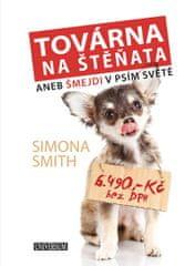 Smith Simona: Továrna na štěňata aneb Šmejdi v psím světě