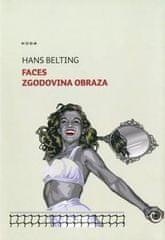 Hans Belting: Faces: zgodovina obraza
