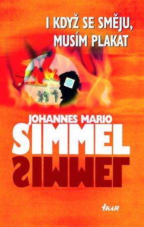 Simmel Johannes Mario: I když se směju, musím plakat