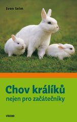 Seim Sven: Chov králíků nejen pro začátečníky