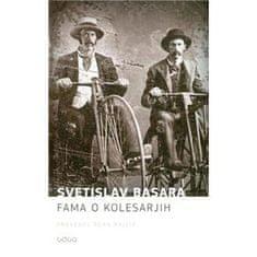 Svetislav Basara: Fama o kolesarjih