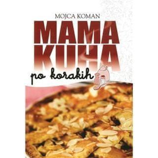 Mojca Koman: MAMA KUHA po korakih (broširano 2015)