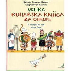 Dagmar von Cramm, Rotraut Susanne Berner: Velika kuharska knjiga za otroke