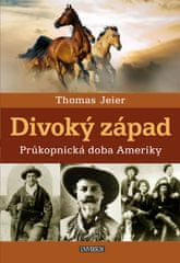Jeier Thomas: Divoký západ: Průkopnická doba Ameriky