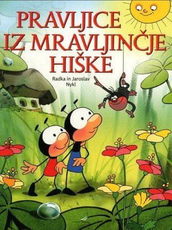 Radka in Jaroslav Nykl: Pravljice iz mravljinčje hiške