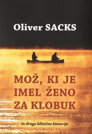 Oliver Sacks: Mož, ki je imel ženo za klobuk (broširana, 2015)o za kl