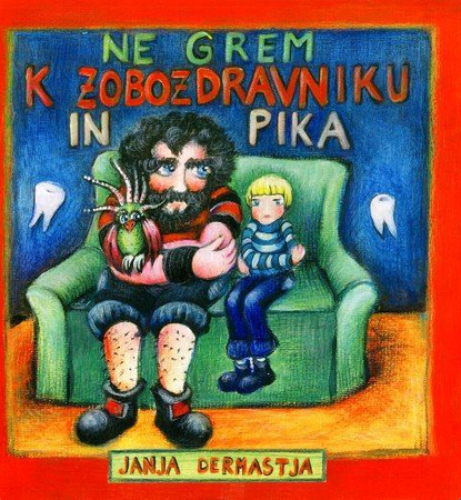 Janja Dermastja: Ne grem k zobozdravniku in pika