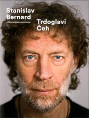 Stanislav Bernard: Trdoglavi čeh