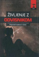 Ivana Režonja: Življenje z odvisnikom 2. del