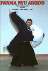 Paolo Corallin:Iwama Ryu Aikido