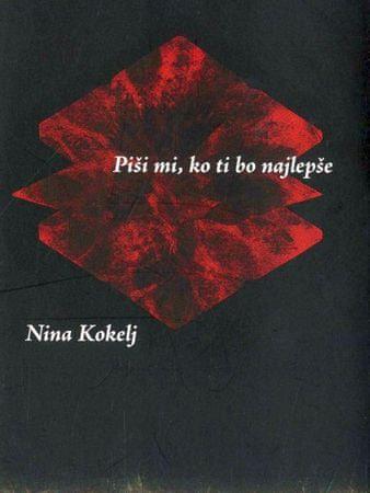 Nina Kokelj: Piši mi, ko ti bo najlepše