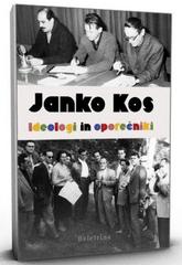 Janko Kos: Ideologi in oporečniki