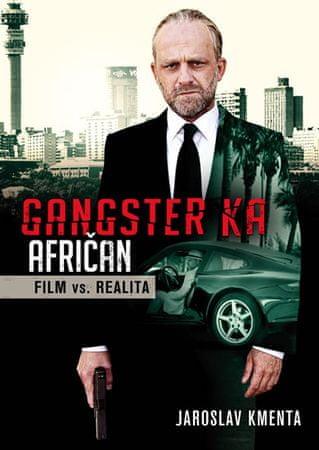 Kmenta Jaroslav: Gangster KA Afričan - Film vs. realita