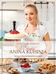 Ana Žontar Kristanc: Sladka Anina kuhinja