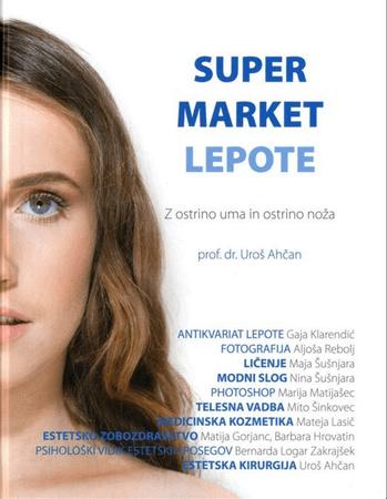 Uroš Ahčan in Sodelavci: Super market lepote