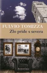 Fulvio Tomizza: Zlo pride s severa: roman o škofu Vergeriju
