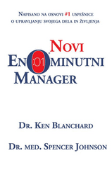 dr. K. Blanchard, dr. med. J. Spencer: Novi enominutni manager