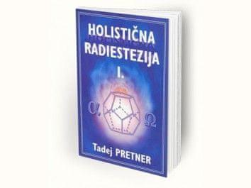 Tadej Pretner: Holistična radiestezija I