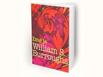 William S. Burroughs: Ime mi je Burroughs