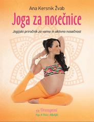 Ana Kersnik Žvab: Joga za nosečnice: jogijski priročnik za varno in aktivno nosečnost