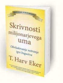 T. Harv Eker: Skrivnosti milijonarjevega uma