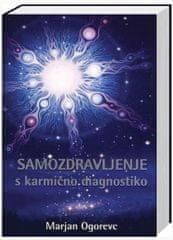 Marjan Ogorevc: Samozdravljenje s karmično diagnostiko