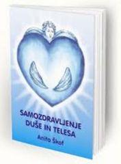 Anita Škof: Samozdravljenje duše in telesa