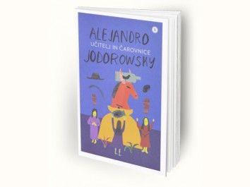 Alejandro Jodorowsky: Učitelj in čarovnice
