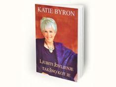 Katie Byron: Ljubiti življenje takšno kot je