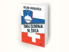 Bojan Grobovšek: Zakaj Slovenija ni Švica