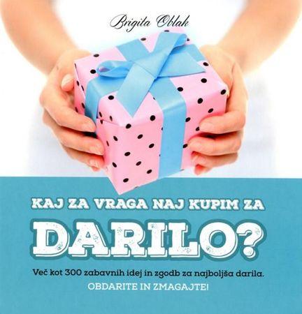 Brigita Oblak: Kaj za vraga naj kupim za darilo?