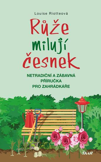 Mall.cz: Riotteová Louise Růže milují česnek